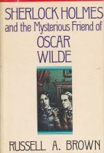 Sherlock Holmes and the Mysterious Friend of Oscar Wilde