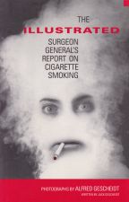 The Illustrated Surgeon General's Report on Cigarette Smoking