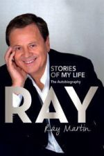 RAY:  Stories of My Life: The Autobiography : Ray Martin