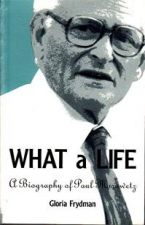 What a Life: A Biography of Paul Morawetz
