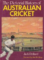 The Pictorial History of Australian Cricket