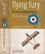 Flying Fury. Five Years in the Royal Flying Corps