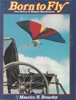 Born to Fly, The Story of Wayne Blackmore