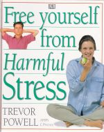 Free Yourself from Harmful Stress