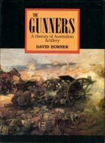 The Gunners. A History of Australian Artillery