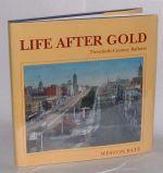Life After Gold. Twentieth Century Ballarat