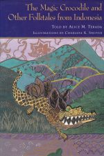 The Magic Crocodile and Other Folktales from Indonesia
