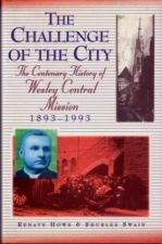 The Challenge Of The City: The Centenary Of Wesley Central Mission 1893-1993