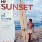 Mr Sunset: The Jeff Hankman Story