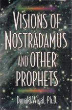 Visions of Nostradamus and other Prophets
