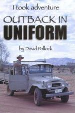 Outback in Uniform: I took adventure