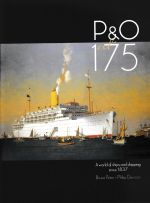 P & O at 175 - A world of ships and shipping since 1837