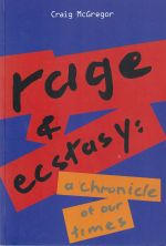 Rage and Ecstasy: A Chronical Of Our Times