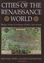 Cities of The Renaissance World. Maps from Civitates Orbis Terrarum