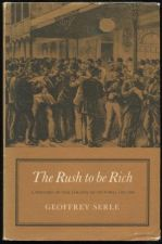 The Rush To Be Rich. a History of the Colony of Victoria 1883-1889