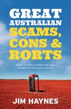 Great Australian Scams, Cons & Rorts