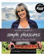 Simple Pleasures The Free Range Cook