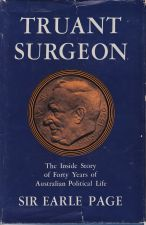 Truant Surgeon; The Inside Story of Forty Years of Australian Political Life