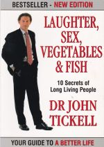 Laughter, Sex, Vegetables & Fish: The 10 Secrets of Long Living People