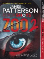 James Patterson, Bookshots;  Zoo 2 & Break Point --- (2 Books)